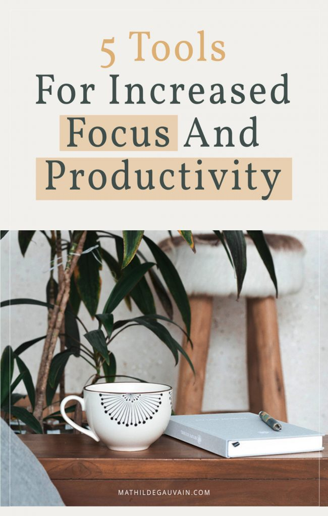 Top 5 Tools For Increased Focus and Productivity - Mathilde Gauvain