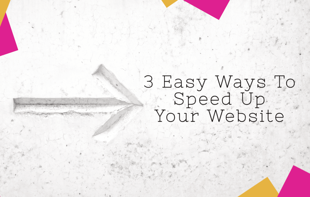 Mathilde Gauvain Consulting Services - 3 Easy Ways To Speed Up Your Website
